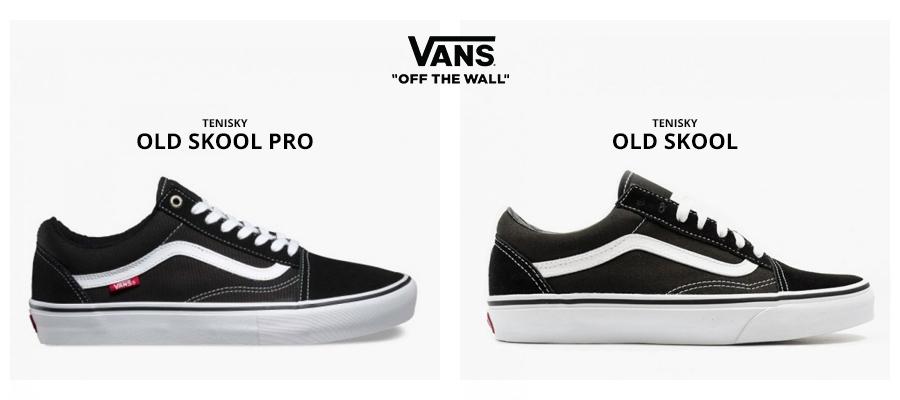 Vans old skool vs.Vans old skool Pro